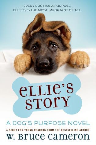 Ellie's Story (A Dog's Purpose) Books