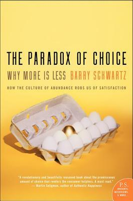 The Paradox of Choice: Why More Is Less Books