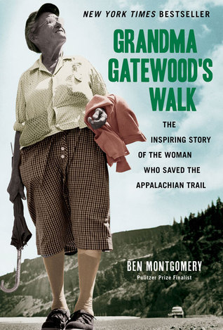 Grandma Gatewood's Walk: The Inspiring Story of the Woman Who Saved the Appalachian Trail Books