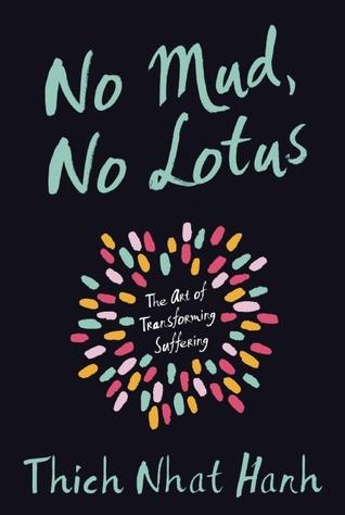 No Mud, No Lotus: The Art of Transforming Suffering Books