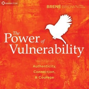 The Power of Vulnerability: Teachings of Authenticity, Connections and Courage Books