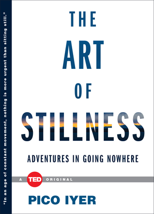 The Art of Stillness: Adventures in Going Nowhere Books