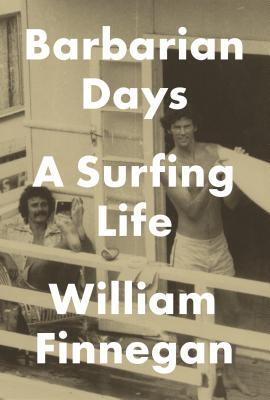 Barbarian Days: A Surfing Life Books