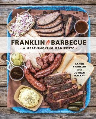Franklin Barbecue: A Meat-Smoking Manifesto Books