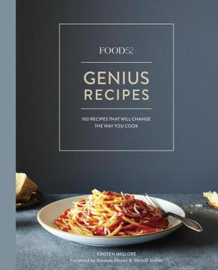 Food52 Genius Recipes: 100 Recipes That Will Change the Way You Cook Books