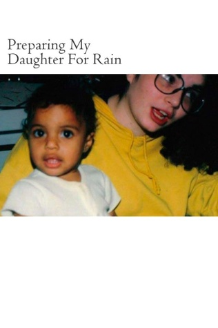 Preparing My Daughter For Rain:: notes on how to heal and survive. Books