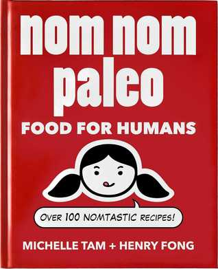 Nom Nom Paleo: Food for Humans Books