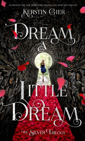 Dream a Little Dream (The Silver Trilogy, #1) Books