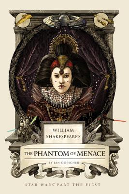 William Shakespeare's The Phantom of Menace (William Shakespeare's Star Wars, #1) Books