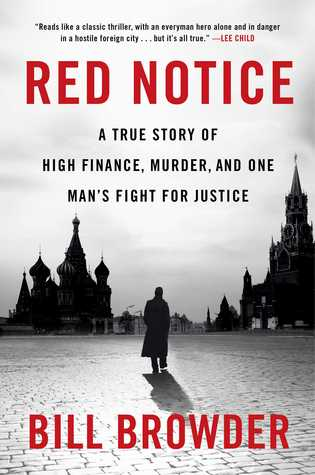 Red Notice: A True Story of High Finance, Murder, and One Man's Fight for Justice Books