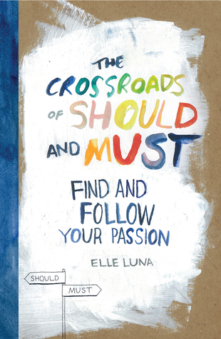 The Crossroads of Should and Must: Find and Follow Your Passion Books