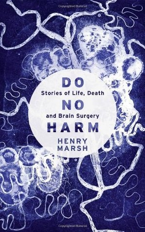 Do No Harm: Stories of Life, Death and Brain Surgery Books