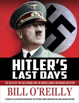 Hitler's Last Days: The Death of the Nazi Regime and the World's Most Notorious Dictator Books