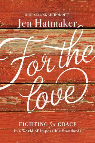 For the Love: Fighting for Grace in a World of Impossible Standards Books
