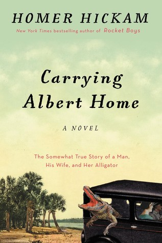 Carrying Albert Home: The Somewhat True Story of A Man, His Wife, and Her Alligator Books