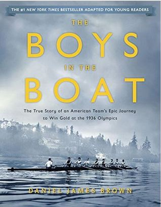 The Boys in the Boat: The True Story of an American Team's Epic Journey to Win Gold at the 1936 Olympics Books