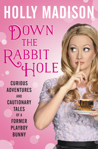 Down the Rabbit Hole: Curious Adventures and Cautionary Tales of a Former Playboy Bunny Books