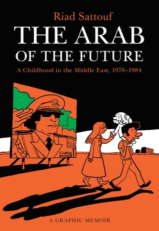 The Arab of the Future: A Childhood in the Middle East, 1978-1984: A Graphic Memoir Books