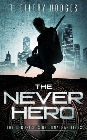 The Never Hero (Chronicles Of Jonathan Tibbs #1) Books