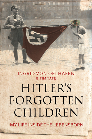Hitler's Forgotten Children: My Life Inside The Lebensborn Books