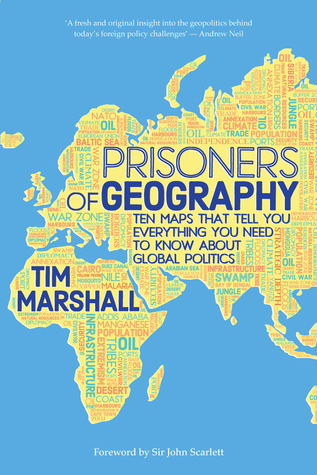 Prisoners of Geography: Ten Maps That Tell You Everything You Need to Know About Global Politics Books