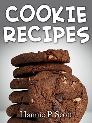 Cookie Recipes: Delicious and Easy Cookies Recipes (Quick and Easy Cooking Series) Books