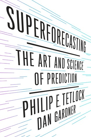Superforecasting: The Art and Science of Prediction Books