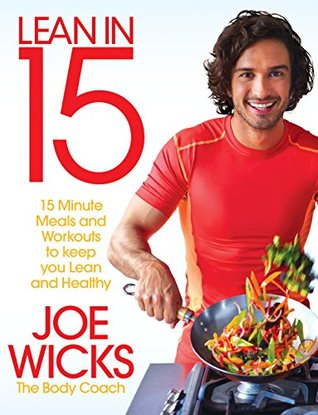 Lean in 15: 15 minute meals and workouts to keep you lean and healthy Books