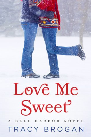 Love Me Sweet (Bell Harbor, #3) Books