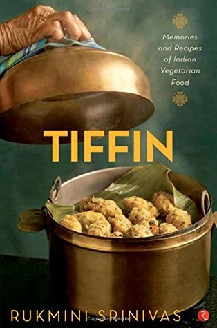 Tiffin: Memories and Recipes of Indian Vegetarian Food Books