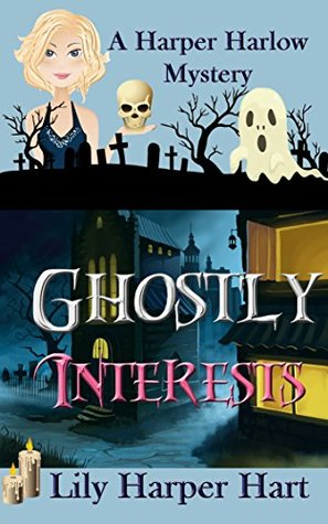 Ghostly Interests (A Harper Harlow Mystery #1) Books