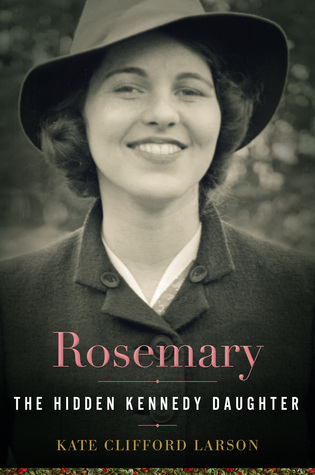 Rosemary: The Hidden Kennedy Daughter Books