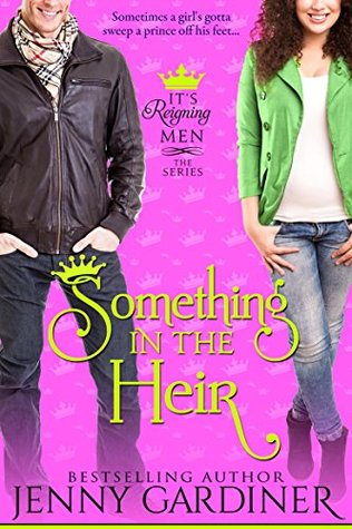Something in the Heir (It's Reigning Men #1) Books
