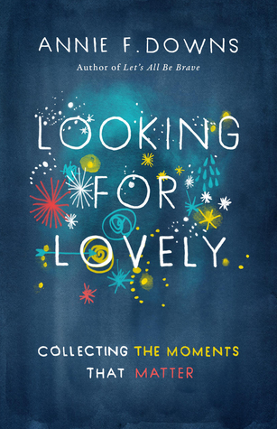 Looking for Lovely: Collecting the Moments that Matter Books
