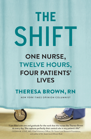 The Shift: One Nurse, Twelve Hours, Four Patients' Lives Books