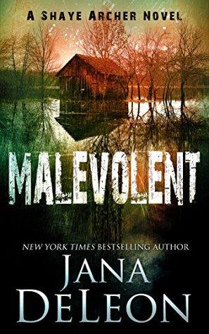 Malevolent (Shaye Archer #1) Books