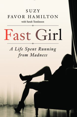 Fast Girl: A Life Spent Running from Madness Books