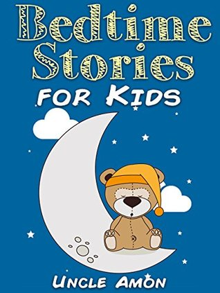 Books for Kids: Bedtime Stories for Kids (Bedtime Stories For Kids Ages 4-8): Short Stories for Kids, Kids Books, Bedtime Stories For Kids, Children Books, ... (Fun Time Series for Beginning Readers) Books