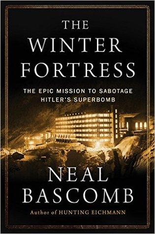 The Winter Fortress: The Epic Mission to Sabotage Hitler's Atomic Bomb Books