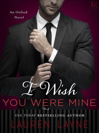 I Wish You Were Mine (Oxford, #2) Books