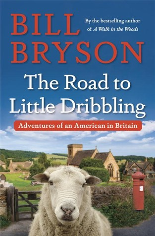 The Road to Little Dribbling: Adventures of an American in Britain Books