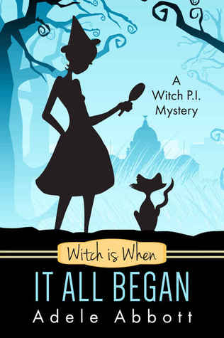 Witch Is When It All Began (A Witch P.I. Mystery #1) Books
