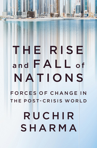 The Rise and Fall of Nations: Forces of Change in the Post-Crisis World Books