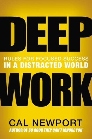 Deep Work: Rules for Focused Success in a Distracted World Books