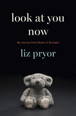 Look at You Now: My Journey from Shame to Strength Books