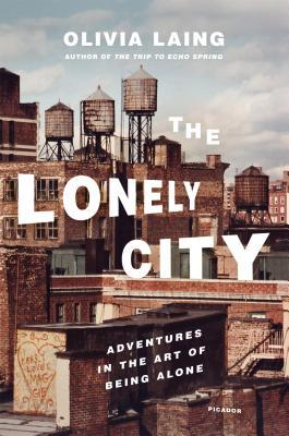 The Lonely City: Adventures in the Art of Being Alone Books