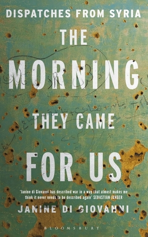 The Morning They Came for Us: Dispatches from Syria Books
