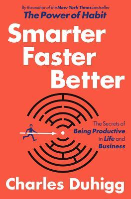 Smarter Faster Better: The Secrets of Being Productive in Life and Business Books