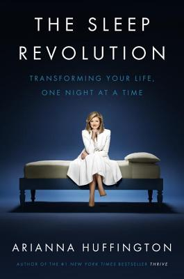 The Sleep Revolution: Transforming Your Life, One Night at a Time Books