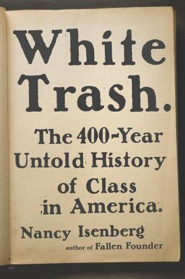White Trash: The 400-Year Untold History of Class in America Books